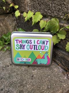 Things I Can\'t Say Out Loud Bitch Box